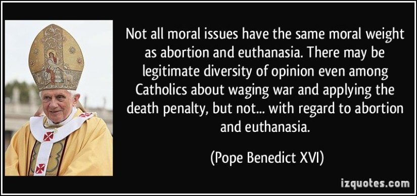 quote-not-all-moral-issues-have-the-same-moral-weight-as-abortion-and-euthanasia-there-may-be-legitimate-pope-benedict-xvi-15457